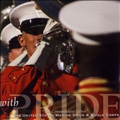 With Pride / US Marine Drum & Bugle Corps