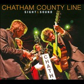 Chatham County Line: Sight & Sound [Digipak]