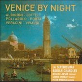Venice By Night - Concertos & Sinfonias by Pollarolo, Albinoni, Vivaldi, Veracini, Lotti / Mhairi Lawson, soprano; Simon Munday, trumpet; Peter Whelan, bassoon