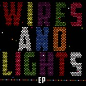 Wires and Lights: Wires and Lights [EP]