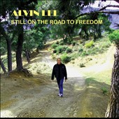 Alvin Lee (Rock): Still on the Road to Freedom
