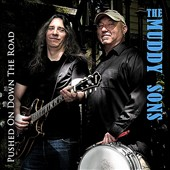 The Muddy Sons: Pushed On Down the Road