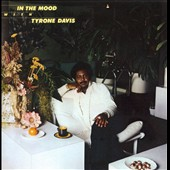 Tyrone Davis: In the Mood *
