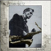 Stan Getz (Sax)/Stan Getz Quartet (Sax): At Large