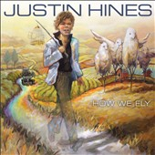Justin Hines: How We Fly