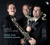 Insects, Bugs and other Species - works by Bach, Bouffil, Druschetzky, Hummel, Joplin, Mozart et al. transcribed for clarinet trio / Clarinettissimo