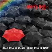Merry Hell: Head Full of Magic, Shoes Full of Rain