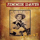 Jimmie Davis: The Jimmie Davis Collection: 1929-1947 *