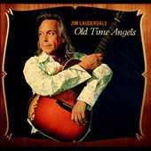 Jim Lauderdale: Old Time Angels [Digipak]