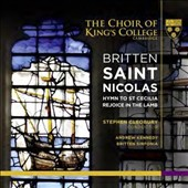 Britten: Saint Nicolas; Hymn to St. Cecilia; Rejoice in the Lamb / Stephen Cleobury