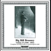 Big Bill Broonzy: Big Bill Broonzy, Vol. 13: 1949-1951