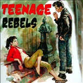 Various Artists: Teenage Rebels [Rockbeat]