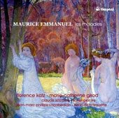 Maurice Emmanuel (1862-1938): Complete Songs / Florence Katz, mez-sop; Marie-Catherine Girod, piano