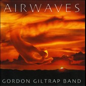 Gordon Giltrap: Airwaves [Remastered] [Expanded Edition]