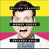 Dillon Francis: Money Sucks, Friends Rule *