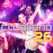 Various Artists: Clubland, Vol. 26