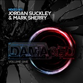 Mark Sherry/Jordan Suckley: Jordan Suckley Presents: Damaged Records, Vol. 1