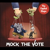 Capitol Steps: Mock the Vote [Digipak] *
