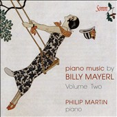 Piano Music by Billy Mayerl (1902-1959), Vol. 2 / Philip Martin, piano