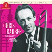 Chris Barber (1~Trombone): The Absolutely Essential 3CD Collection *