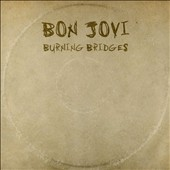 Bon Jovi: Burning Bridges [Slipcase]