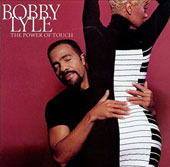 Bobby Lyle: The  Power of Touch