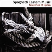 Spaghetti Eastern Music: Sketches of Spam