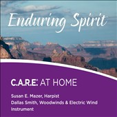 Dallas Smith/Susan Mazer: Enduring Spirit: C.A.R.E. at Home