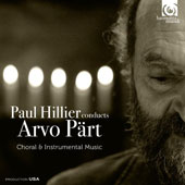 Paul Hillier conducts Arvo Pärt, Choral & Instrumental Music - De profundis, Da pacem, Creator spiritus / Theatre of Voices, Estonian Philharmonic Chamber Choir, Paul Hillier