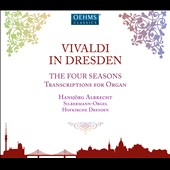 Vivaldi in Dresden - Transcriptions for Organ: The Four Seasons; Concerto TV 565; Concerto RV 208 / Hansjorg Albrecht, organ