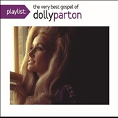 Dolly Parton: Playlist: The Very Best Gospel of Dolly Parton
