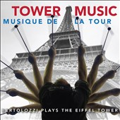 Joseph Bertolozzi (b.1959): Tower Music / Joseph Bertolozzi, percussion