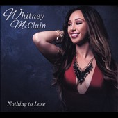 Whitney McClain: Nothing To Lose [EP] [Digipak]