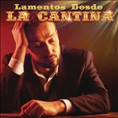 Various Artists: Lamentos Desde la Cantina