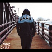 Lando Chill (Chicago): For Mark, Your Son [Digipak]