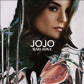 JoJo (Pop): Mad Love *