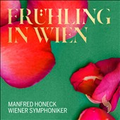 Springtime in Vienna', Works by Beethoven, Schonherr, Eduard Strauss, Ziehrer et at / Manfred Honeck, Vienna Symphony