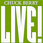 Chuck Berry: Live! [Columbia River]