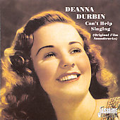 Deanna Durbin: Can't Help Singing (Original Film Soundtracks)