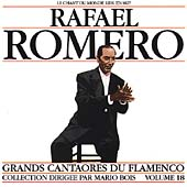 Rafael Romero: Great Flamenco Singers, Vol. 18