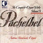Pachelbel: The Complete Organ Works Vol 9 / Antoine Bouchard
