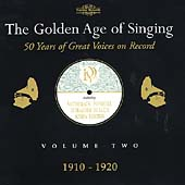 The Golden Age of Singing Vol 2 - 1910-1920