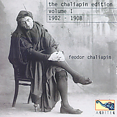 The Chaliapin Edition Vol 1 - 1902-1908