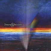 Various Artists: Dreams and Shadows