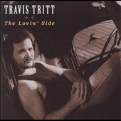 Travis Tritt: The Lovin' Side