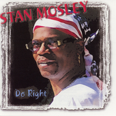 Stan Mosley: Do Right