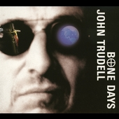 John Trudell: Bone Days