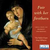 Fair with her firstborn - Carols and Polyphony for Christmas