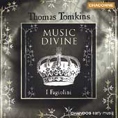 Music Divine - Tomkins / Robert Hollingworth, I Fagiolini