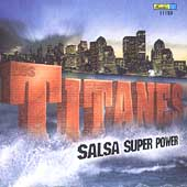 Los Titanes: Salsa Super Power